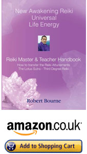 UK and Europe New Awakening Reiki Master & Teacher Handbook by Robert Bourne Reiki Master Teacher