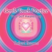 The Gentle touch Practice manual by Robert Bourne