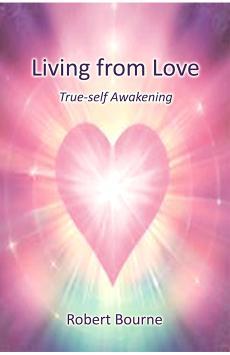 Living from Love by Robert Bourne